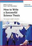 How to Write a Successful Science Thesis : The Concise Guide for Students, Russey, William E. and Ebel, Hans F., 3527312986