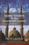Islamic Societies to the Nineteenth Century : A Global History, Lapidus, Ira M., 0521732980