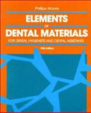Elements of Dental Materials : For Dental Hygienists and Dental Assistants, Phillips, Ralph W. and Moore, B. Keith, 0721642985