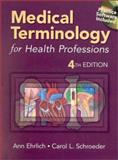 Medical Terminology for Health Professions, Ehrlich, Ann and Schroeder, Carol L., 0766812987