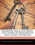 Retaining-Walls for Earth, Malverd Abijah Howe and Jacob Johann Weyrauch, 1141612984