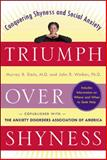 Triumph over Shyness : Conquering Shyness and Social Anxiety, Stein, Murray B. and Walker, John R., 0071412980