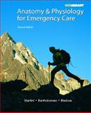 Anatomy and Physiology for Emergency Care, Bledsoe, Bryan E. and Martini, 0132342987