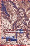 The Call and the Response, Chretien, Jean-Louis, 0823222985