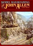 Model Railroading with John Allen, Linn H. Wescott, 0890242984