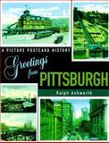 Greetings from Pittsburgh, Ralph Ashworth, 0911572988
