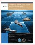 SD-22 Diminishing Manufacturing Sources and Material Shortages: a Guidebook of Best Practices for Implementing a Robust DMSMS Management Program August 2012, United States Government Defense Standardization Program Office, 1481272985