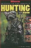 Setting up the Perfect Hunting Bow, Bill Winke, 1934622982