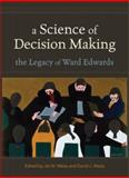 A Science of Decision Making : The Legacy of Ward Edwards, Edwards, Ward, 0195322983