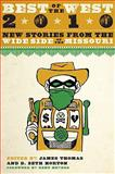 Best of the West 2010 : New Stories from the Wide Side of the Missouri, , 0292722982