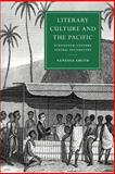 Literary Culture and the Pacific 9780521022989