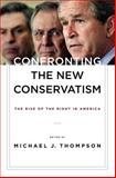 Confronting the New Conservatism : The Rise of the Right in America, , 0814782981