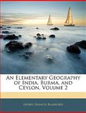 An Elementary Geography of India, Burma, and Ceylon, Henry Francis Blanford, 1144662982