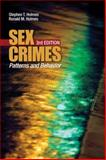 Sex Crimes : Patterns and Behavior, Holmes, Stephen T. and Holmes, Ronald M., 1412952980