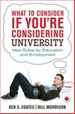 What to Consider If You're Considering University, Bill Morrison and Ken S. Coates, 1459722981