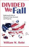 Divided We Fall, William W. Robé, 1475942982
