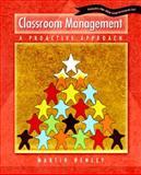 Classroom Management : A Proactive Approach, Henley, Martin, 013093299X