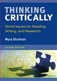 Thinking Critically, Second Edition : World Issues for Reading, Writing, and Research, Shulman, Myra Ann, 0472032992