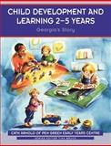 Child Development and Learning 2-5 Years : Georgia's Story, Arnold, Catharine, 0761972994