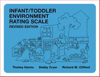 Infant/Toddler Environment Rating Scale, Harms, Thelma and Cryer, Debby, 0807742996