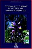 Psychoactive Herbs in Veterinary Behavior Medicine, Schwartz, Stefanie, 0813822998