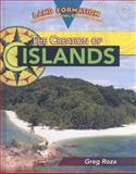 The Creation of Islands, Greg Roza, 1435852990