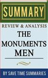 The Monuments Men: Allied Heroes, Nazi Thieves, and the Greatest Treasure Hunt in History by Robert M. Edsel -- Summary, Review and Analysis, Save Summaries, 1495492990