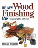 The New Wood Finishing Book, Michael Dresdner, 1561582999