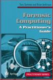 Forensic Computing : A Practitioner's Guide, Sammes, A. J. and Jenkinson, Brian, 1852332999