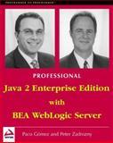 Java 2 Enterprise Edition with BEA WebLogic Server, Gomez, Francisco and Zadrozny, Peter A., 1861002998