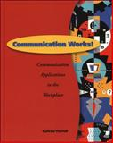 Communication Works! : Communication Applications in the Workplace, Galvin, Kathleen M. and Terrell, Jane, 0658002996