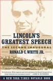 Lincoln's Greatest Speech, Ronald C. White, 0743212991