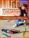 Internship and Volunteer Opportunities for People Who Love to Build Things, Laura La Bella, 1448882990