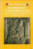 Sacerdotes y Comerciantes : El Poder de Los Mayas E Itzaes de Yucatán en Los Siglos Vii a XVI, Rivero, Piedad Peniche, 9681632990