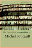 The Cambridge Introduction to Michel Foucault, Downing, Lisa, 0521682991