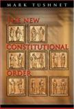 The New Constitutional Order, Tushnet, Mark V., 0691112991