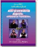 ASL Grammatical Aspects Vol. 1 : Comparative Translations: Course 2001: Instructional Guide, Cassell, Jenna and McCaffrey, Eileen, 1882872991