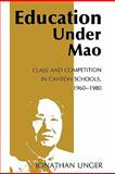 Education under Mao : Class and Competition in Canton Schools, 1960-1980, Unger, Jonathan, 0231052995