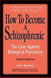 How to Become a Schizophrenic, John Modrow, 0595242995