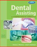 Dental Assisting : A Comprehensive Approach, Phinney, Donna J. and Halstead, Judy H., 1111542996