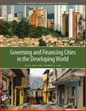 Governing and Financing Cities in the Developing World, Bahl, Roy and Linn, Johannes F., 1558442995