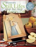 Painting Still Lifes Step by Step, Mary McLean, 1581802994