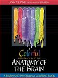 A Colorful Introduction to the Anatomy of the Human Brain : A Brain and Psychology Coloring Book, Pinel, John P. J. and Edwards, Maggie E., 0205162991
