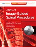 Atlas of Image-Guided Spinal Procedures, Furman, Michael B. and Lee, Thomas S., 0323042996