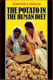 The Potato in the Human Diet, Woolfe, Jennifer A., 0521112990