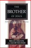 The Brother of Jesus : James the Just and His Mission, , 0664222994