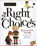 Right Choices, Kenneth N. Taylor, 0842352996