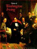 Visions of Washington Irving : Selected Works from the Collections of Historic Hudson Valley, Fordham University Press Staff and Irving, Washington, 0912882999