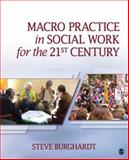 Macro Practice in Social Work for the 21st Century, Burghardt, Steve, 141297299X