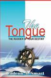 The Tongue, Gideon A. Smart, 1462852998